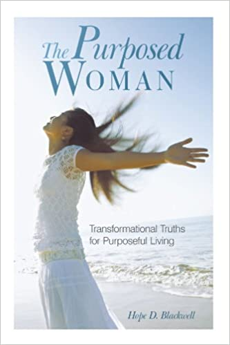 The Purposed Woman Transformational Truths For Purposeful Living