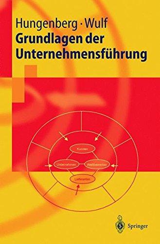 Grundlagen der Unternehmensführung (Springer-Lehrbuch)