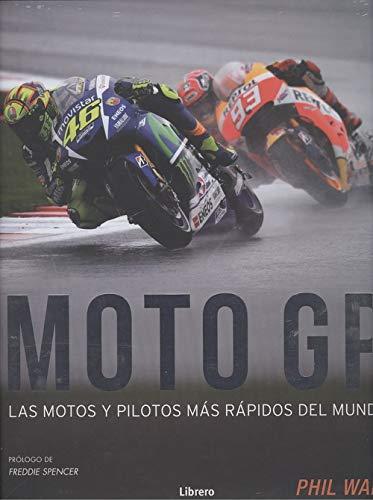 MOTO GP: LAS MOTOS Y PILOTOS MAS RAPIDOS DEL MUNDO