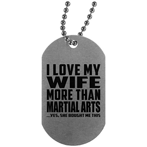 I Love My Wife More Than Martial Arts - Silver Dog Tag Military ID Pendant Necklace Chain - Fun-ny Gift for Husband Him Men Man He from Wife Mother's Father's Day Birthday Anniversary