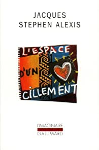 L'espace d'un cillement par Jacques-Stephen Alexis