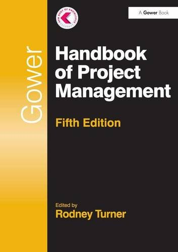 Gower Handbook of Project Management (Project and Programme Management Practitioner Handbooks)