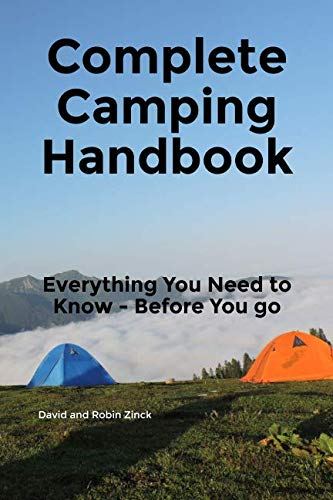 Complete Camping Handbook: Everything You Need to Know - Before You Go