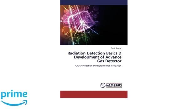 Radiation Detection Basics & Development of Advance Gas Detector: Characterization and Experimental Validation: Amazon.es: Sunil Kumar: Libros en idiomas ...
