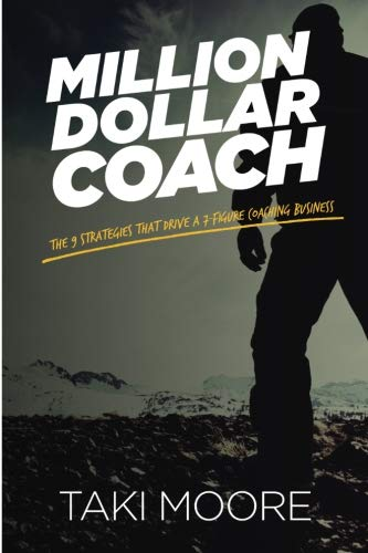 Million Dollar Coach: The 9 Strategies That Drive A 7-Figure Coaching Business ebook