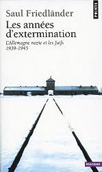 Les années d'extermination : L'Allemagne nazie et les Juifs (1939-1945)