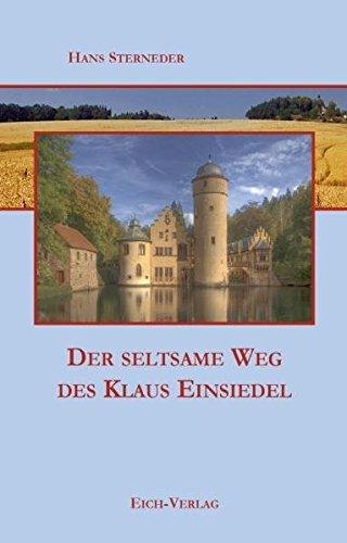 Der seltsame Weg des Klaus Einsiedel: Autobiographischer Roman