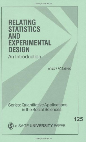 Relating Statistics and Experimental Design : An Introduction (Quantitative Applications in the Social Sciences)