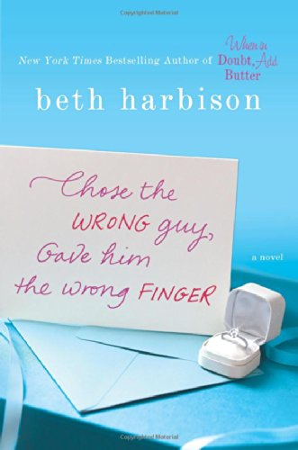 Image of Chose the Wrong Guy, Gave Him the Wrong Finger: A Novel