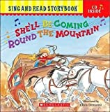 She'll Be Coming 'Round the Mountain (Sing and Read Storybook with Audio CD)