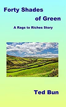 Forty Shades of Green (Rags to Riches Book 15) by [Bun, Ted ]