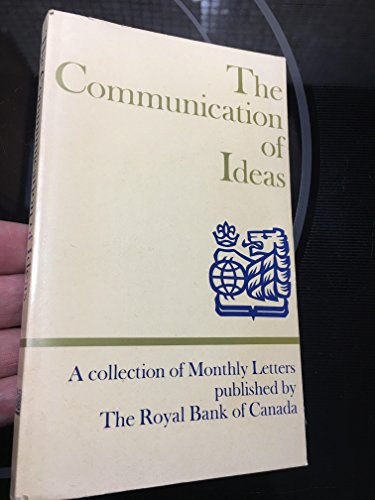 the-communication-of-ideas-a-collection-of-monthly-letters-published-by-the-royal-bank-of-canada