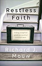 Richard Mouw Wrestles with Evangelicalism, Past and Present