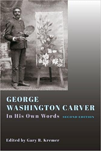George Washington Carver: In His Own Words, Second Edition