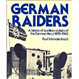 German raiders: A history of auxiliary cruisers of the German Navy, 1895-1945