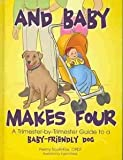 img - for [(And Baby Makes Four : A Trimester-By-Trimester Guide to a Baby-Friendly Dog)] [By (author) Penny Scott-Fox ] published on (January, 2007) book / textbook / text book
