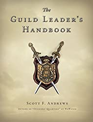 The Guild Leader's Handbook: Strategies and Guidance from a Battle-Scarred MMO Veteran
