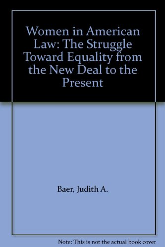 Women in American Law: The Struggle Toward Equality from the New Deal to the Present