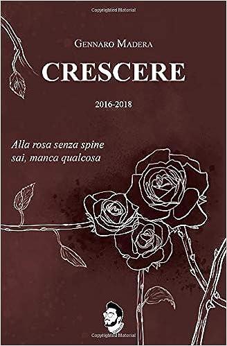 Gennaro Madera – Crescere: 2016-2018 (2019)