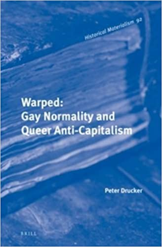 Warped: Gay Normality and Queer Anti-Capitalism (Historical Materialism Book)