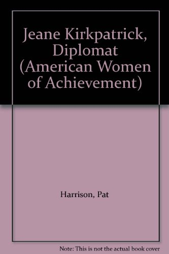 Jeane Kirkpatrick, Diplomat (American Women of Achievement)