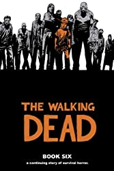 The Walking Dead Book 6 by Robert Kirkman (2010) Hardcover