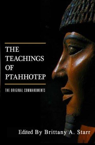Read Online The Teachings of Ptahhotep: The Original Ten Commandments pdf epub