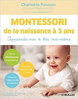 Montessori De La Naissance A 3 Ans Apprends Moi A Etre Moi