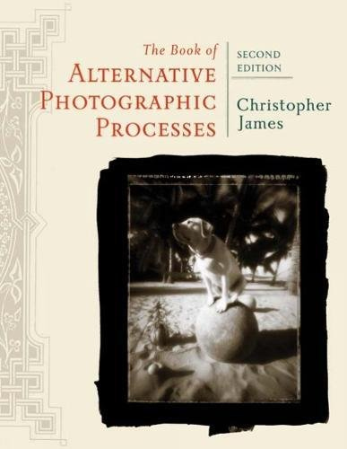 The Book of Alternative Photographic Processes - Photographic Printing