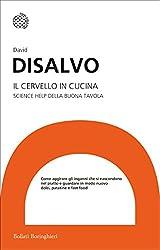 Il cervello in cucina: Science help della buona tavola (Italian Edition)