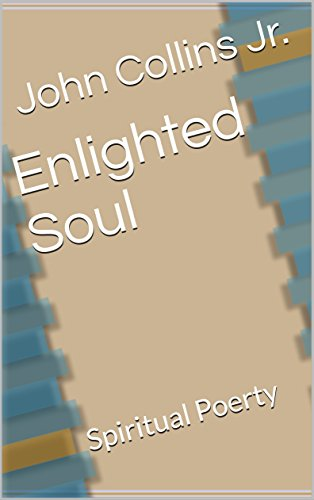 Enlighted Soul: Spiritual Poerty por Collins Jr., John
