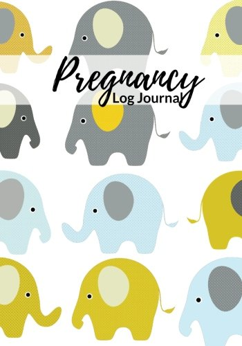 Pregnancy Log Journal: Elephants Design  Record Book | Diary Keepsake And Memories Scrapbook | Childbirth Preparation Planner | Checklists, Weekly Logs & More | Portable Size (Parenthood) (Volume 13)