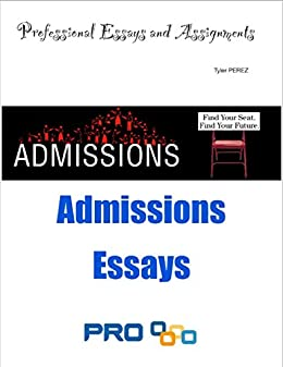 Amazoncom Admissions Essays  Professional Essays And Assignments  Admissions Essays  Professional Essays And Assignments By Perez Tyler Example Essay Thesis also How To Make A Thesis Statement For An Essay  Essay Writing Business