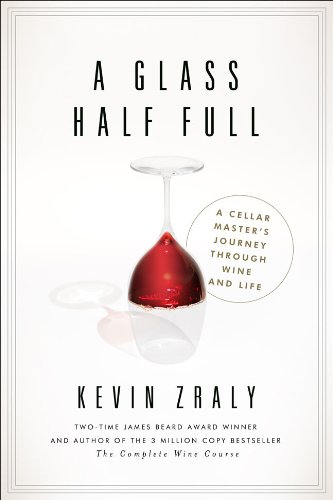 Glass Half Full: My Life in Wine by Kevin Zraly