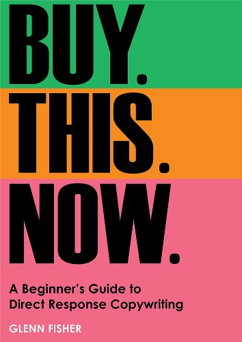 Download Buy This Now: A Beginner's Guide to Direct Response Copywriting Pdf