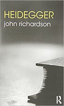 Heidegger (The Routledge Philosophers) by John Richardson (2012-04-21)