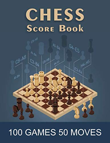 Chess Score book: 100 Games 50 Moves Chess Notation Book, Notation Pad