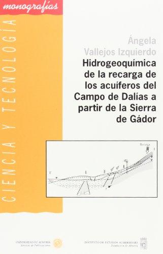 Descargar Libro Hidrogeoquímica De La Recarga De Los Acuíferos Del Campo De Dalías A Partir De La Sierra De Gádor Ángela Vallejos Izquierdo