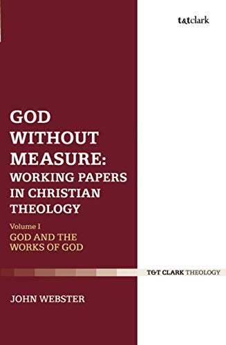 God Without Measure: Working Papers in Christian Theology (Working Papers Volume 1)