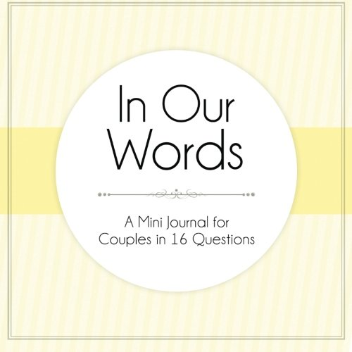 In Our Words: A Mini Journal for Couples in 16 Questions