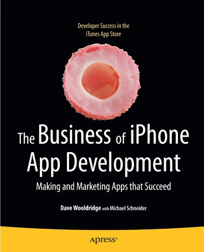The Business of iPhone App Development: Making and Marketing Apps that Succeed (Best Language For Mobile App Development)