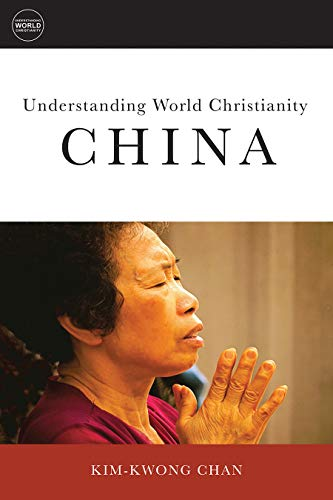 Understanding China - Understanding World Christianity: China (Understanding World Christianity)