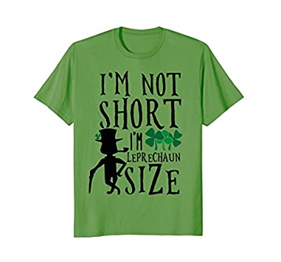 Funny St Patrick's Day T-Shirt I'm not Short Leprechaun Size