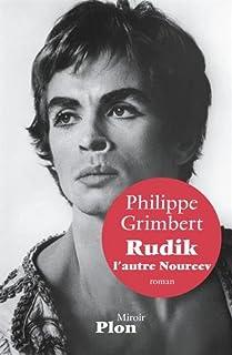 Rudik, l'autre Noureev : roman