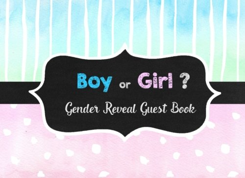 Boy or Girl?: Gender Reveal Party Guestbook and Keepsake Pink and Blue Chalk Theme (Gender Reveal Guest Books) (Volume -
