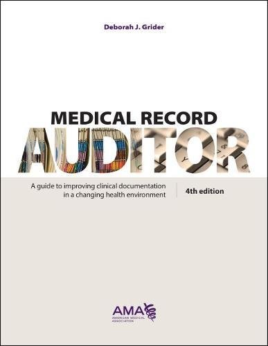 Medical Record Auditor: A Guide to Improving Clinical Documentation in a Changing Health Environment