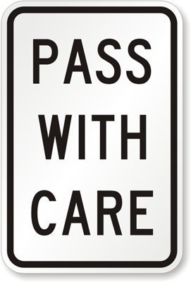 Pass With Care, High Intensity Grade Reflective Sign, 80 mil Aluminum, 18