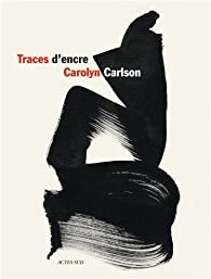 Traces d'encre par Carolyn Carlson