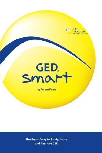 GED Smart: The Smart Way to Study, Learn, and Pass the GED by Teresa Perrin (2009-05-19)