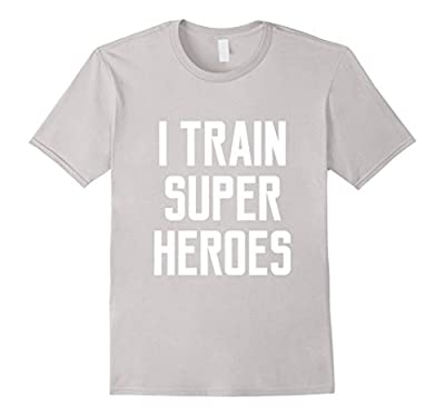 I Train Superheroes T-Shirt Funny Quote Video Movie Lyrics